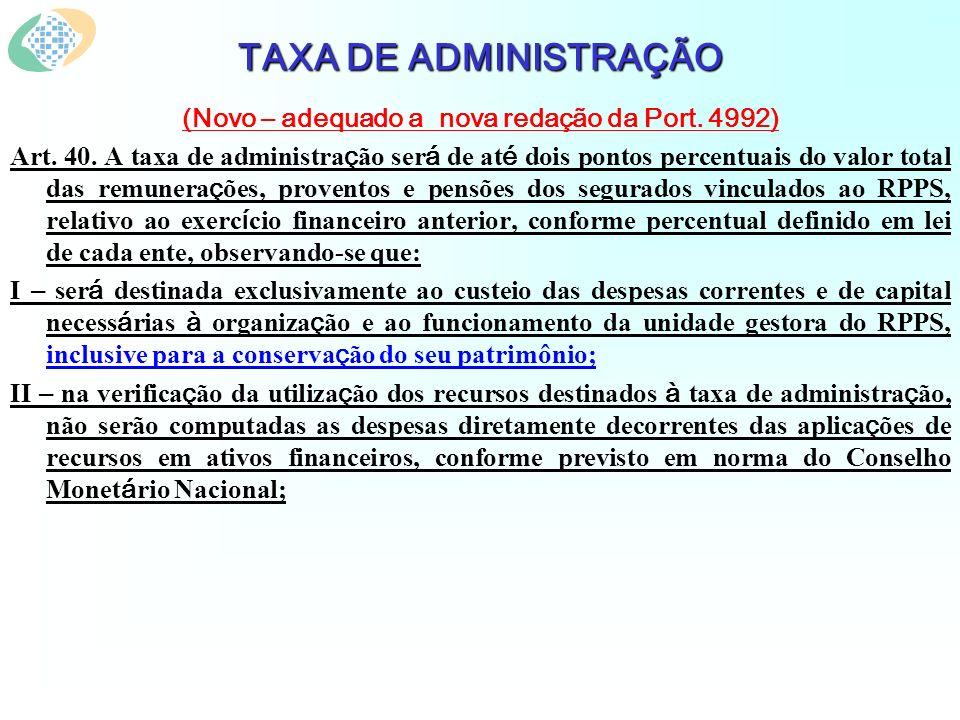 TAXA DE ADMINISTRAÇÃO (Novo – adequado a nova redação da Port.