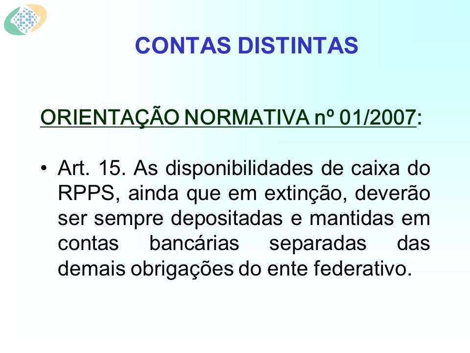 CONTAS DISTINTAS ORIENTAÇÃO NORMATIVA nº 01/2007: Art.