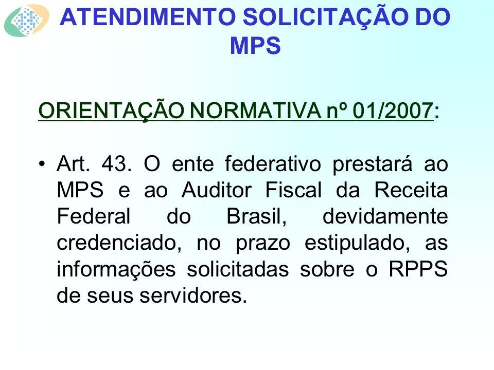 ATENDIMENTO SOLICITAÇÃO DO MPS ORIENTAÇÃO NORMATIVA nº 01/2007: Art.