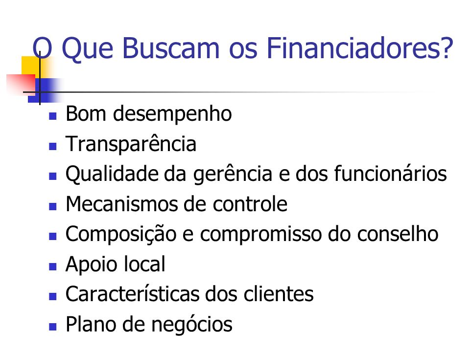 O Que Buscam os Financiadores.