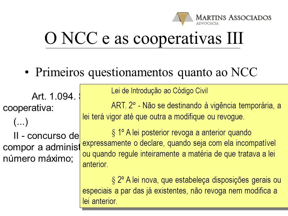 O NCC e as cooperativas III Primeiros questionamentos quanto ao NCC Art. 1.094. São características da sociedade cooperativa: (...) II - concurso de s
