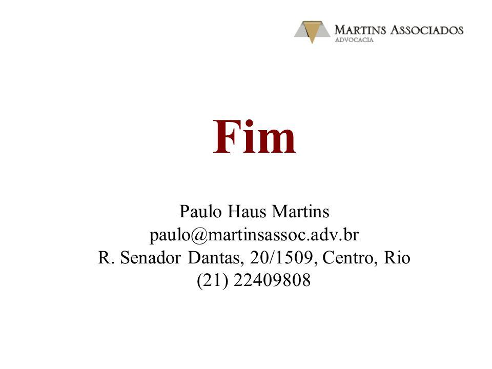 Paulo Haus Martins paulo@martinsassoc.adv.br R. Senador Dantas, 20/1509, Centro, Rio (21) 22409808 Fim