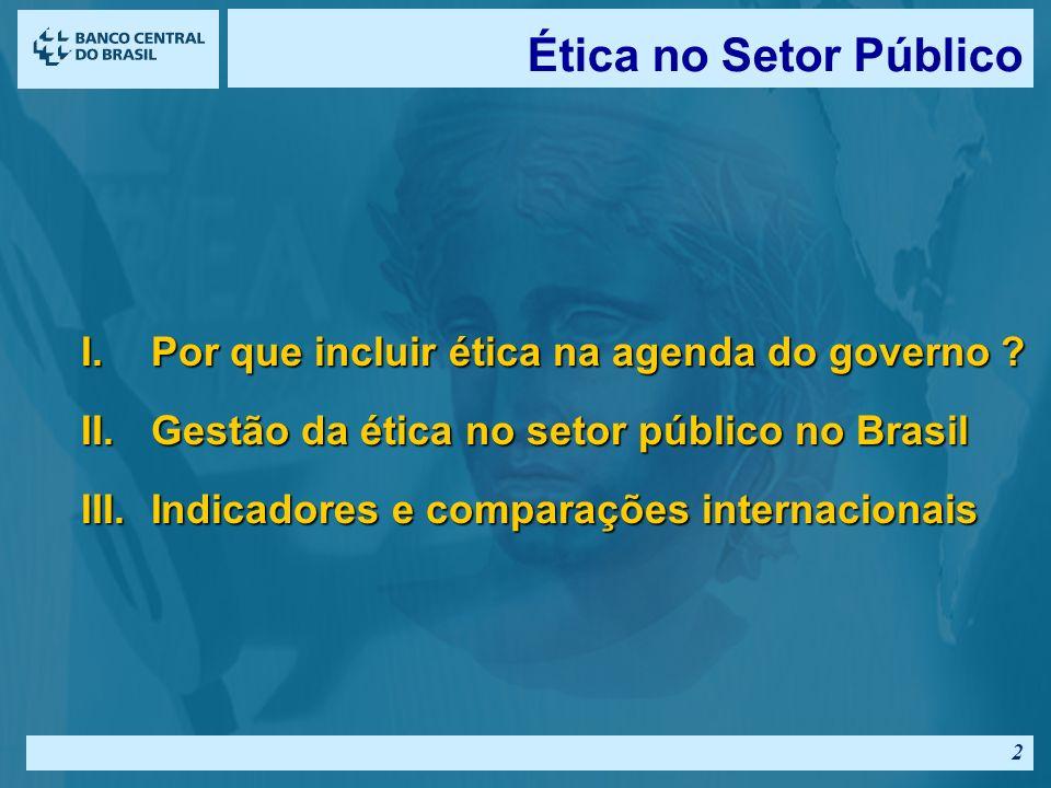 2 I.Por que incluir ética na agenda do governo .
