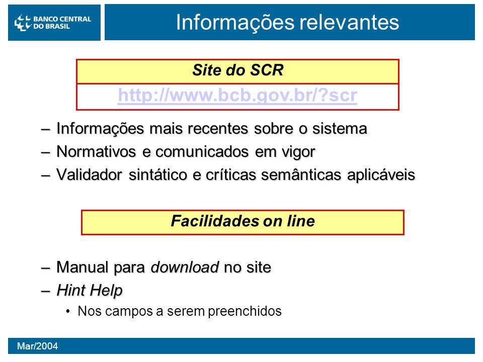 Mar/2004 Informações relevantes –Informações mais recentes sobre o sistema –Normativos e comunicados em vigor –Validador sintático e críticas semântic