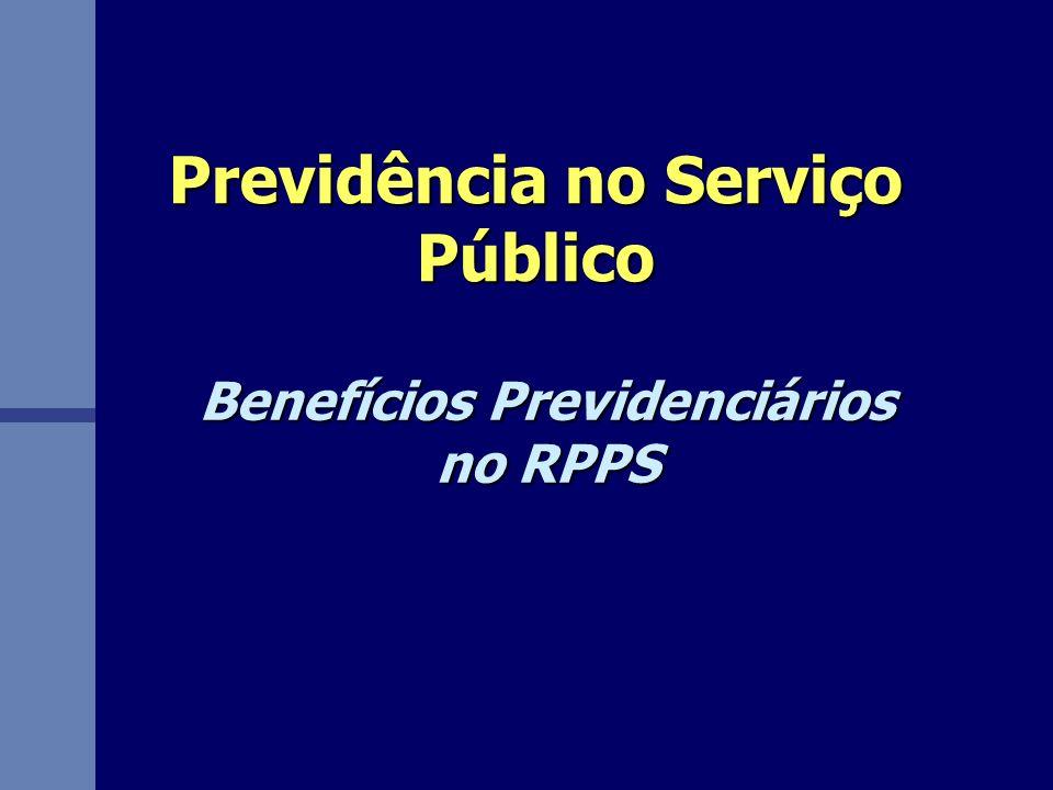 Previdência no Serviço Público Benefícios Previdenciários no RPPS