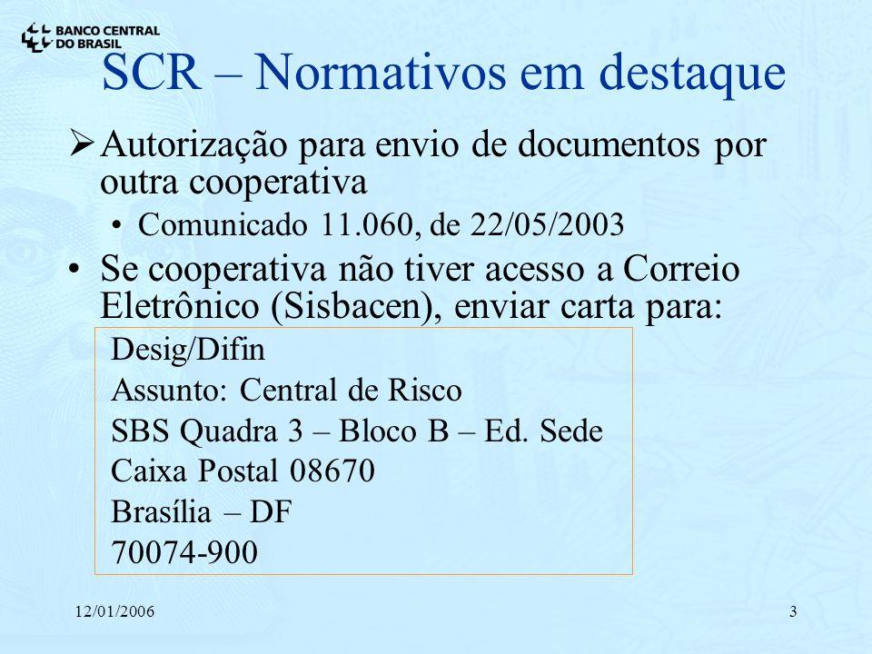12/01/20064 SCR – Normativos em destaque Cadastro de responsáveis Carta-Circular 3.024, de 20/06/2002 E-mail de diretor responsável pelo SCR no site do Bacen Circular 3.214, de 11/12/2003 Registro de responsável técnico no Unicad Medidas Judiciais: Comunicado 11.477, de 01/10/2003 Carta-Circular 3.107, de 26/11/2003 Comunicado 11.635, de 01/12/2003 (suporte em SP)