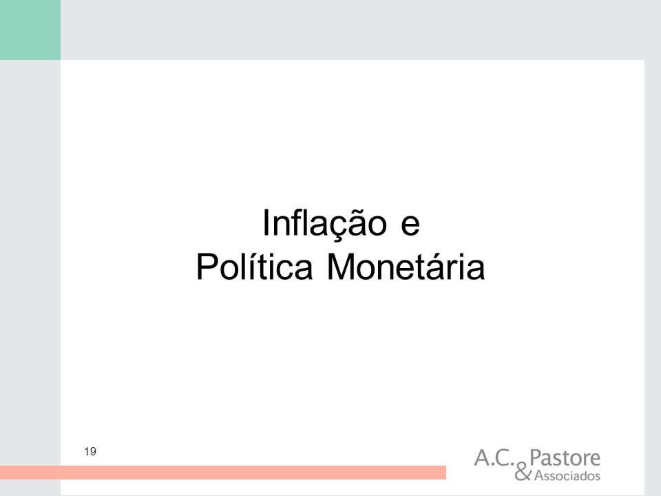 19 Inflação e Política Monetária