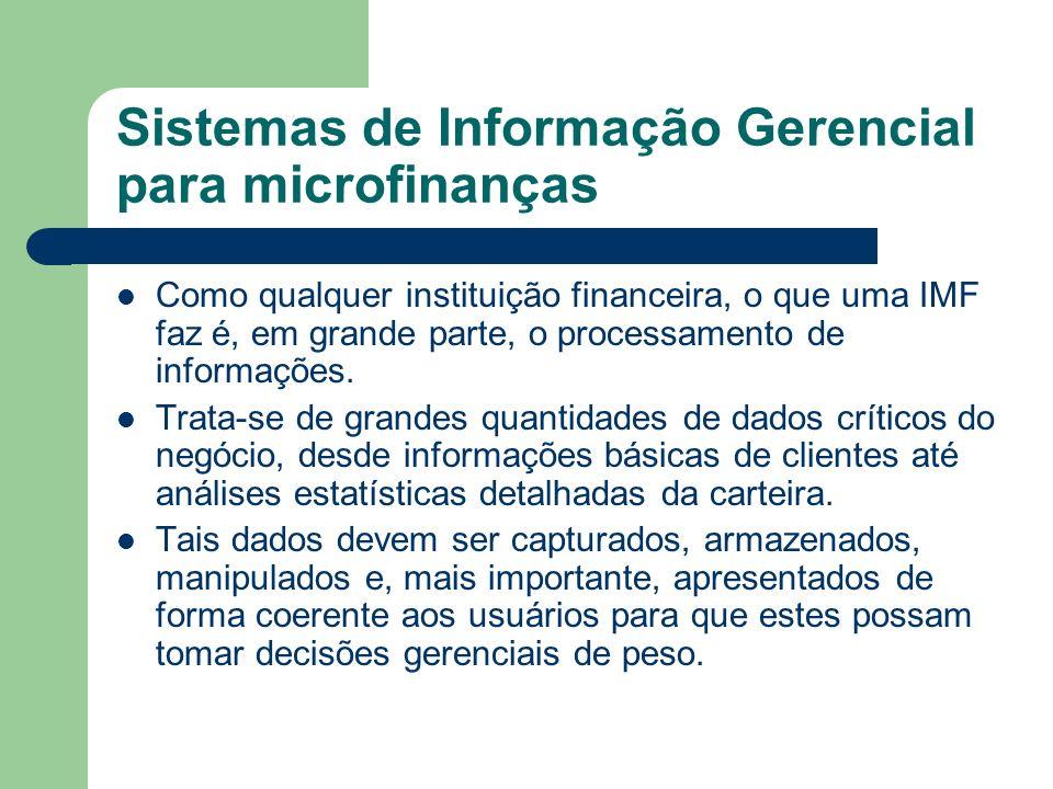 Sistemas de Informação Gerencial para microfinanças Um bom sistema de informação faz exatamente isto: transforma dados brutos em informação útil, capaz de ser utilizada.