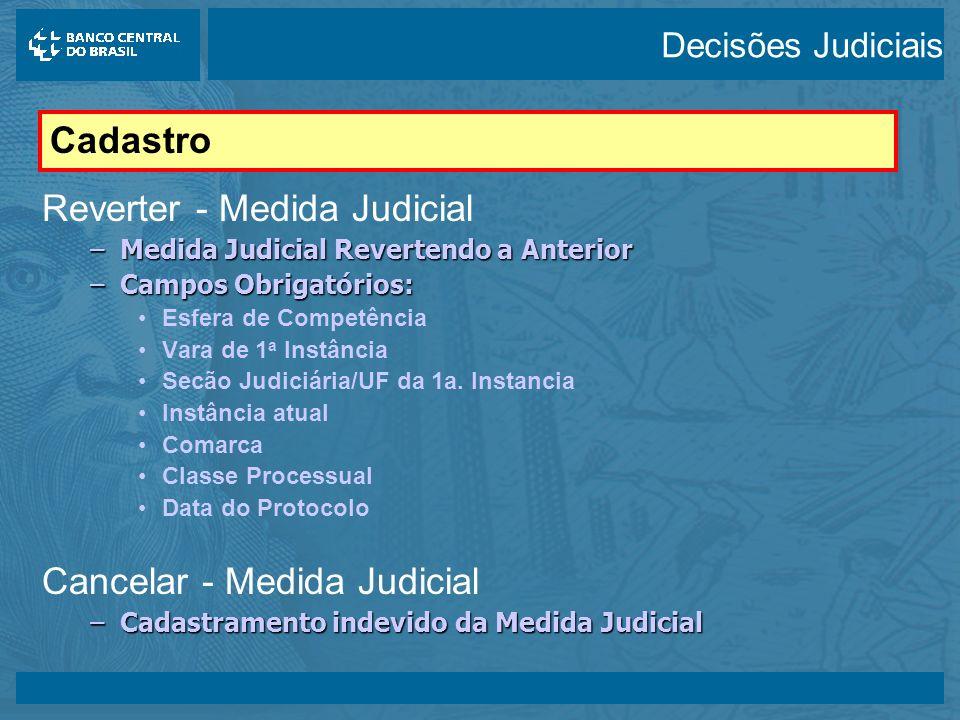14/05/2003 Reverter - Medida Judicial –Medida Judicial Revertendo a Anterior –Campos Obrigatórios: Esfera de Competência Vara de 1 a Instância Secão Judiciária/UF da 1a.