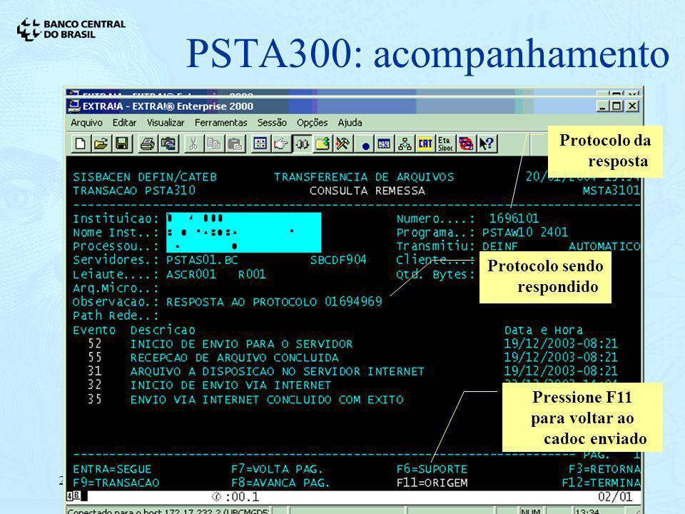 21/01/200411 PSTA300: acompanhamento Protocolo sendo respondido Pressione F11 para voltar ao cadoc enviado Protocolo da resposta