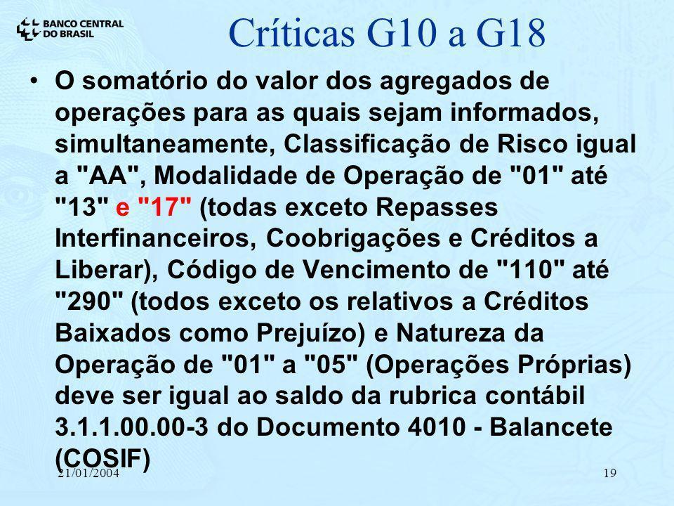 21/01/200419 Críticas G10 a G18 O somatório do valor dos agregados de operações para as quais sejam informados, simultaneamente, Classificação de Risc