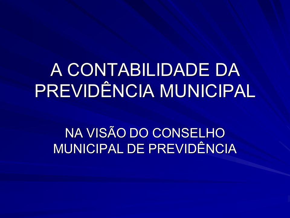 A CONTABILIDADE DA PREVIDÊNCIA MUNICIPAL NA VISÃO DO CONSELHO MUNICIPAL DE PREVIDÊNCIA
