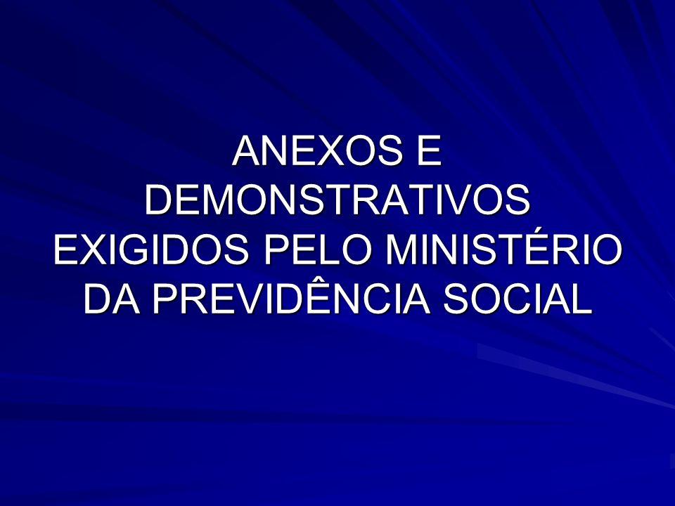 ANEXOS E DEMONSTRATIVOS EXIGIDOS PELO MINISTÉRIO DA PREVIDÊNCIA SOCIAL