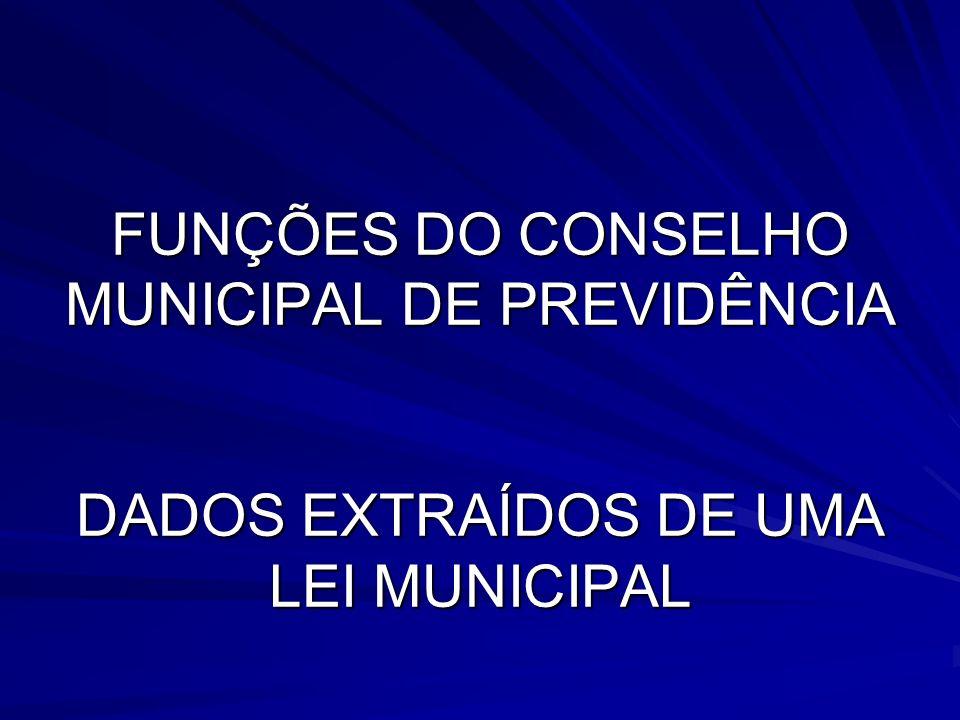 FUNÇÕES DO CONSELHO Art.