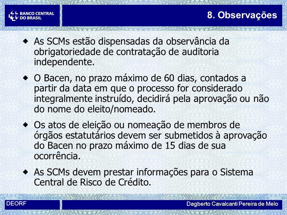 As SCMs estão dispensadas da observância da obrigatoriedade de contratação de auditoria independente. O Bacen, no prazo máximo de 60 dias, contados a