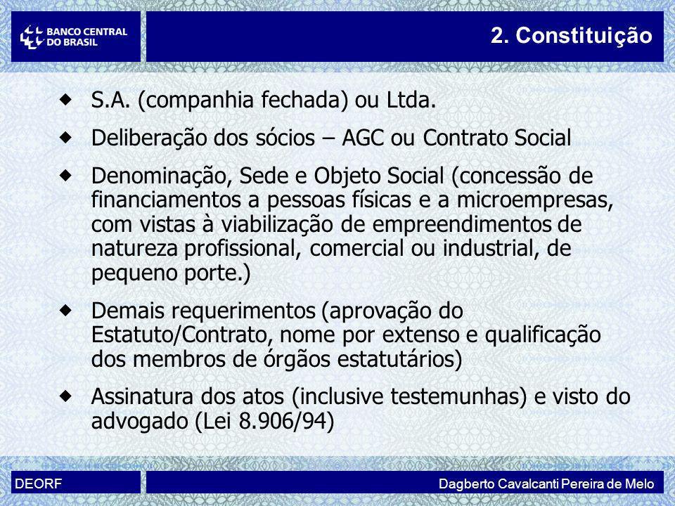 S.A. (companhia fechada) ou Ltda. Deliberação dos sócios – AGC ou Contrato Social Denominação, Sede e Objeto Social (concessão de financiamentos a pes
