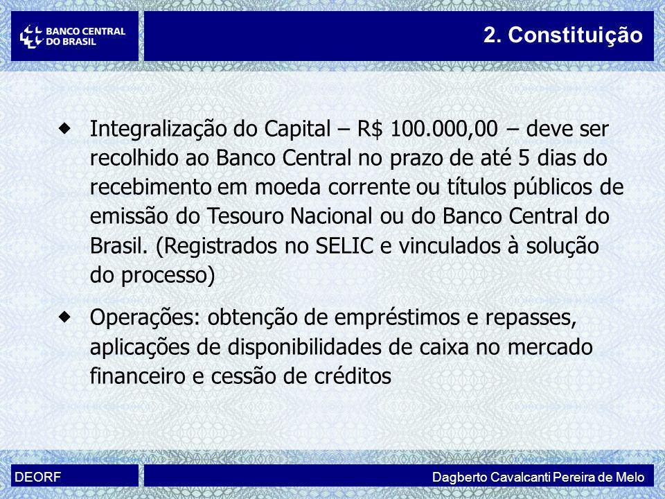 Integralização do Capital – R$ 100.000,00 – deve ser recolhido ao Banco Central no prazo de até 5 dias do recebimento em moeda corrente ou títulos púb