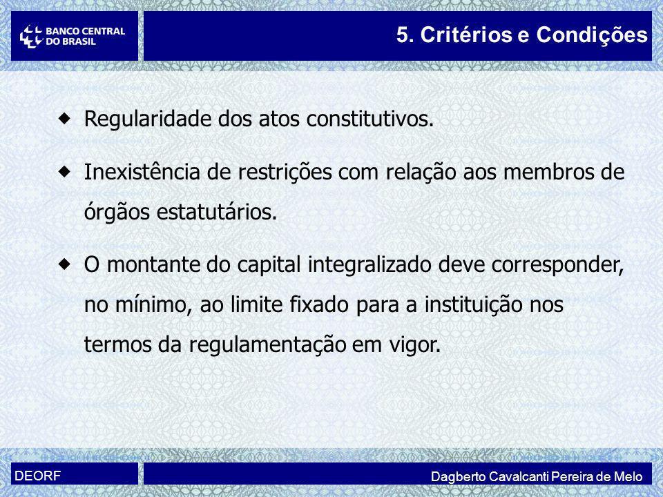 Dagberto Cavalcanti Pereira de Melo DEORF 5. Critérios e Condições Regularidade dos atos constitutivos. Inexistência de restrições com relação aos mem