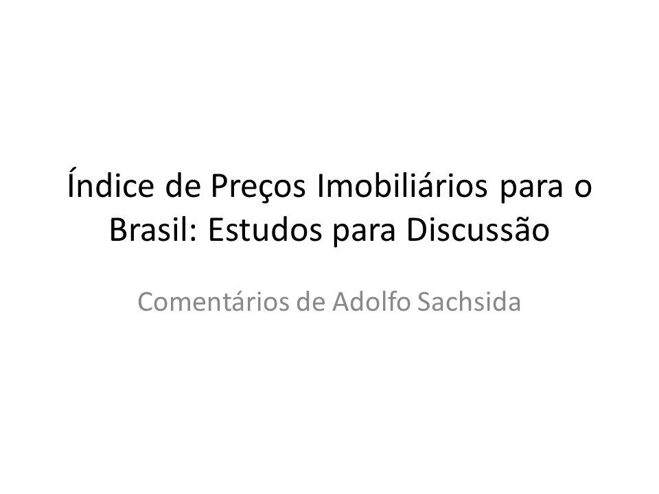 Índice de Preços Imobiliários para o Brasil: Estudos para Discussão Comentários de Adolfo Sachsida