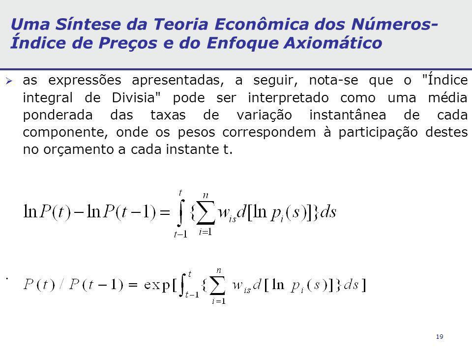 19 Uma Síntese da Teoria Econômica dos Números- Índice de Preços e do Enfoque Axiomático as expressões apresentadas, a seguir, nota-se que o