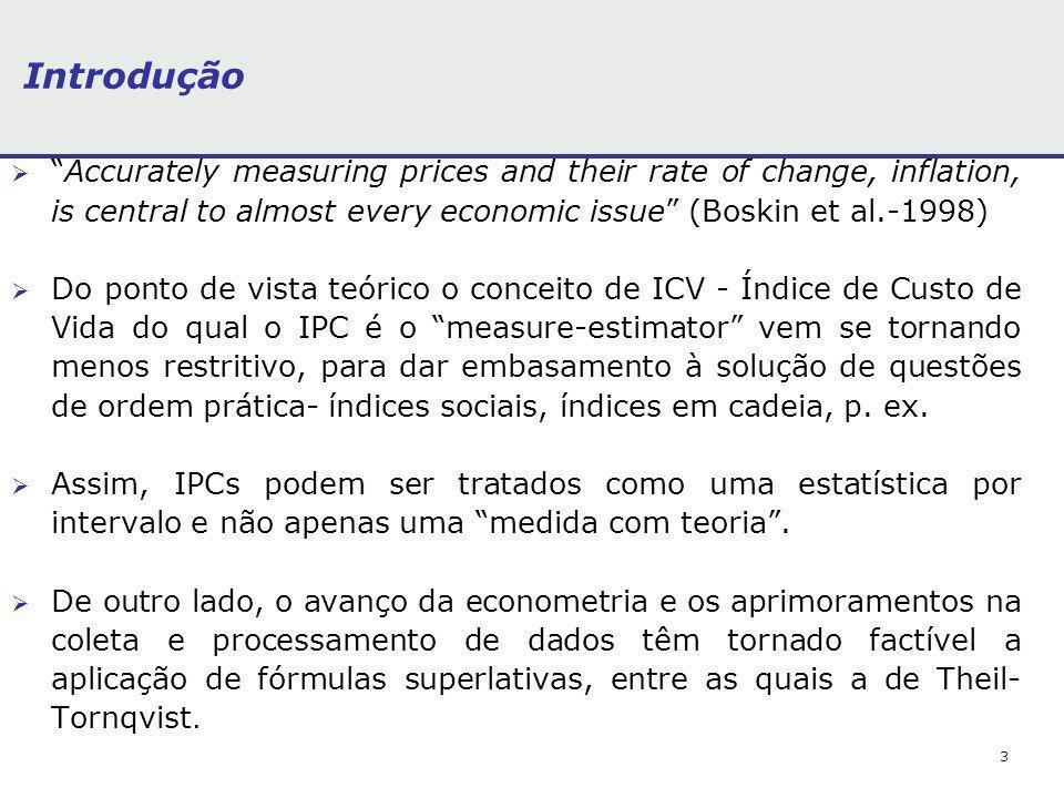 44 Especificação e Estimação de Modelos de IPCs Factíveis Baseados nas Fórmulas de L-BLS e KB Outra medida de dispersão importante é a variância de preços relativos,.
