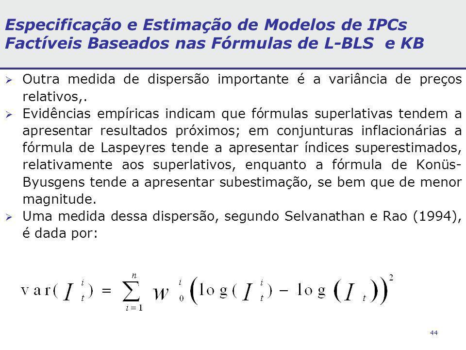 44 Especificação e Estimação de Modelos de IPCs Factíveis Baseados nas Fórmulas de L-BLS e KB Outra medida de dispersão importante é a variância de pr