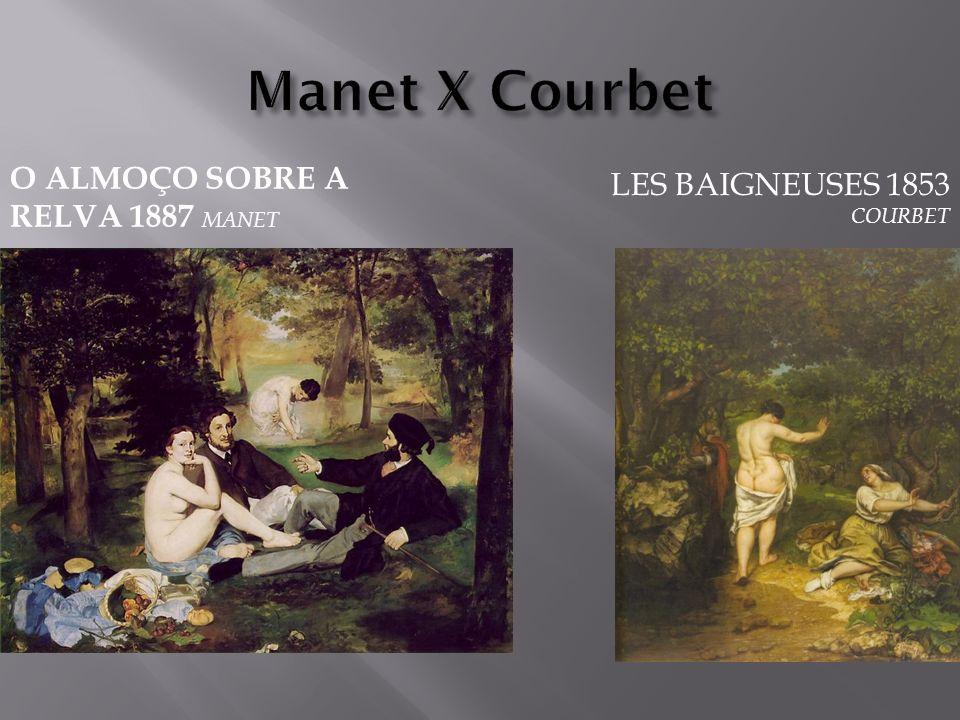O ALMOÇO SOBRE A RELVA 1887 MANET LES BAIGNEUSES 1853 COURBET