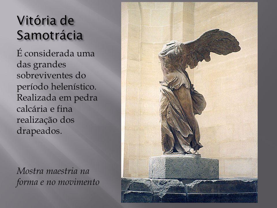 Vitória de Samotrácia É considerada uma das grandes sobreviventes do período helenístico.