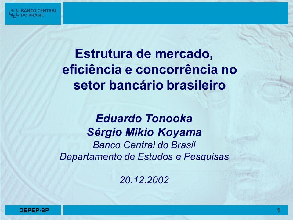 1 Estrutura de mercado, eficiência e concorrência no setor bancário brasileiro Eduardo Tonooka Sérgio Mikio Koyama Banco Central do Brasil Departament