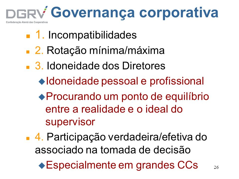 26 Governança corporativa n 1. Incompatibilidades n 2. Rotação mínima/máxima n 3. Idoneidade dos Diretores u Idoneidade pessoal e profissional Procura