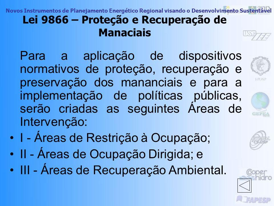 Novos Instrumentos de Planejamento Energético Regional visando o Desenvolvimento Sustentável Lei 9866 – Proteção e Recuperação de Mananciais Para adeq