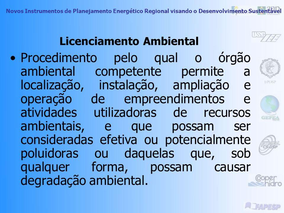 Novos Instrumentos de Planejamento Energético Regional visando o Desenvolvimento Sustentável Licenciamento Ambiental