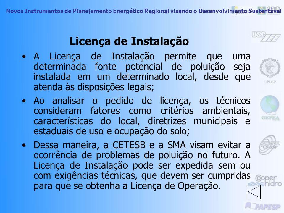 Novos Instrumentos de Planejamento Energético Regional visando o Desenvolvimento Sustentável Licença de Instalação Detalhamento do projeto e das etapa