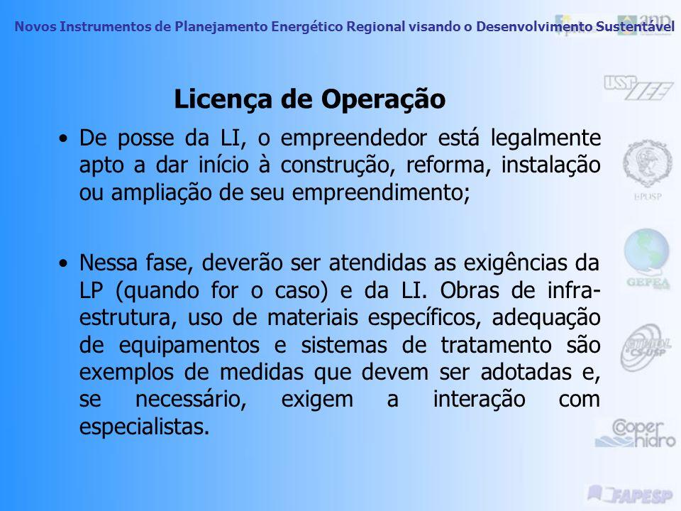 Novos Instrumentos de Planejamento Energético Regional visando o Desenvolvimento Sustentável Licença de Instalação A Licença de Instalação permite que