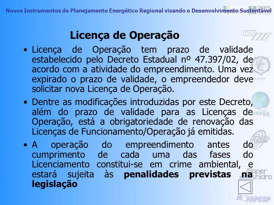 Novos Instrumentos de Planejamento Energético Regional visando o Desenvolvimento Sustentável Licença de Operação O controle de poluição deverá estar g