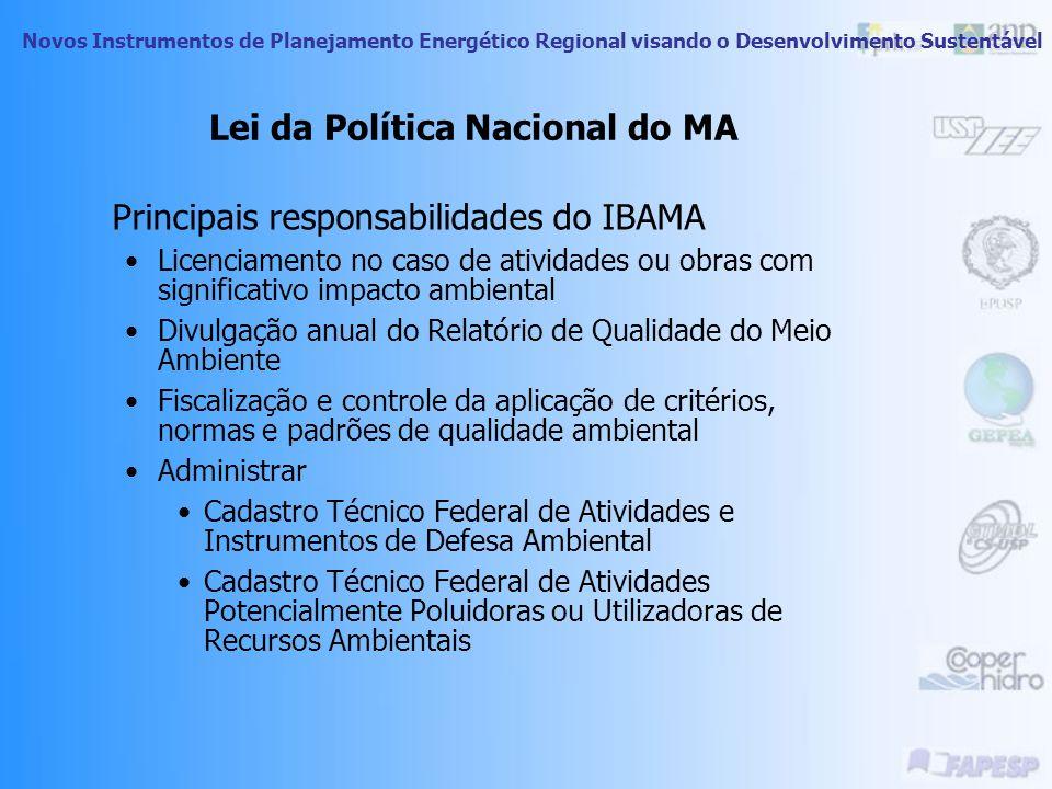 Novos Instrumentos de Planejamento Energético Regional visando o Desenvolvimento Sustentável Lei da Política Nacional do MA Principais responsabilidad