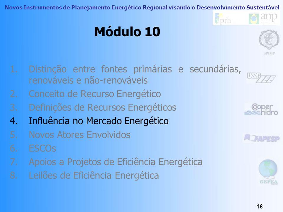 Novos Instrumentos de Planejamento Energético Regional visando o Desenvolvimento Sustentável 17 Definição de Recurso Energético Recurso Energético téc