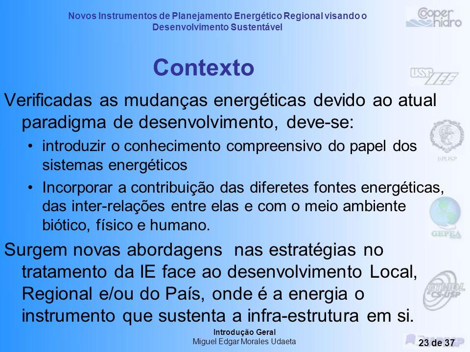 Novos Instrumentos de Planejamento Energético Regional visando o Desenvolvimento Sustentável Introdução Geral Miguel Edgar Morales Udaeta 22 de 37 Obj