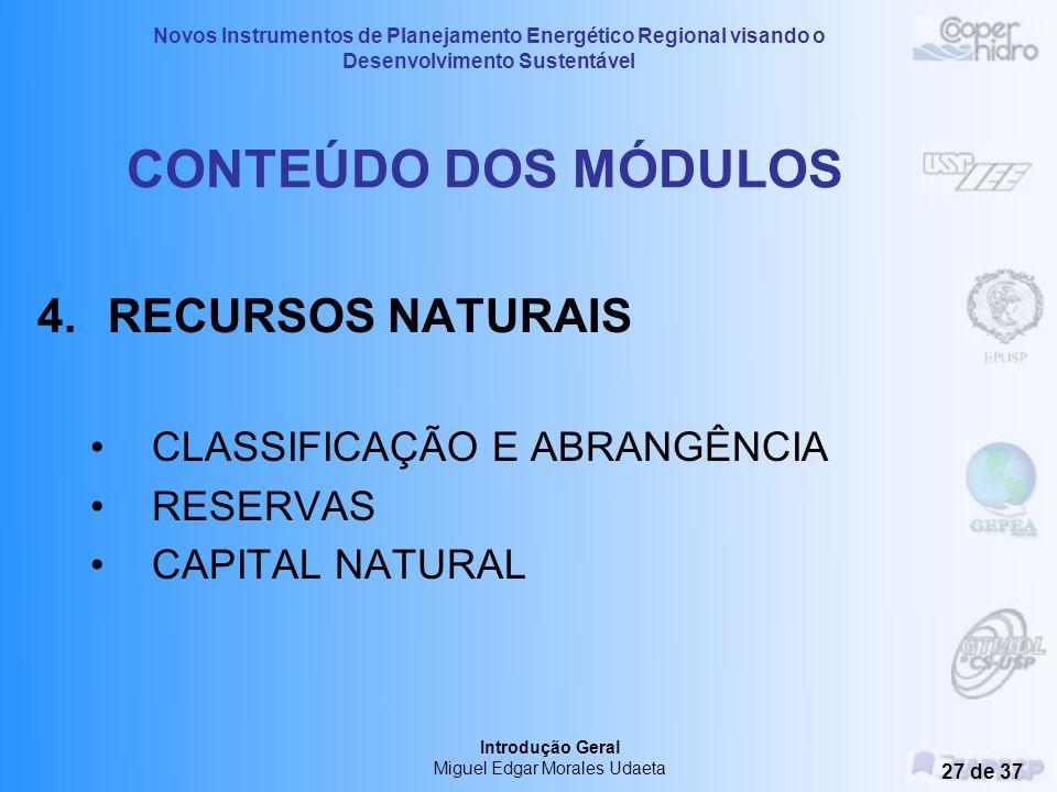 Novos Instrumentos de Planejamento Energético Regional visando o Desenvolvimento Sustentável Introdução Geral Miguel Edgar Morales Udaeta 26 de 37 CON