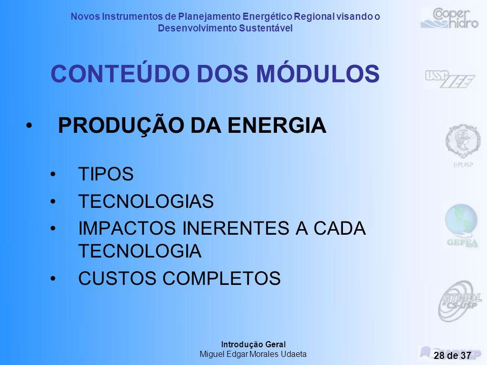 Novos Instrumentos de Planejamento Energético Regional visando o Desenvolvimento Sustentável Introdução Geral Miguel Edgar Morales Udaeta 27 de 37 CON