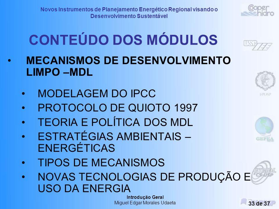 Novos Instrumentos de Planejamento Energético Regional visando o Desenvolvimento Sustentável Introdução Geral Miguel Edgar Morales Udaeta 32 de 37 CON