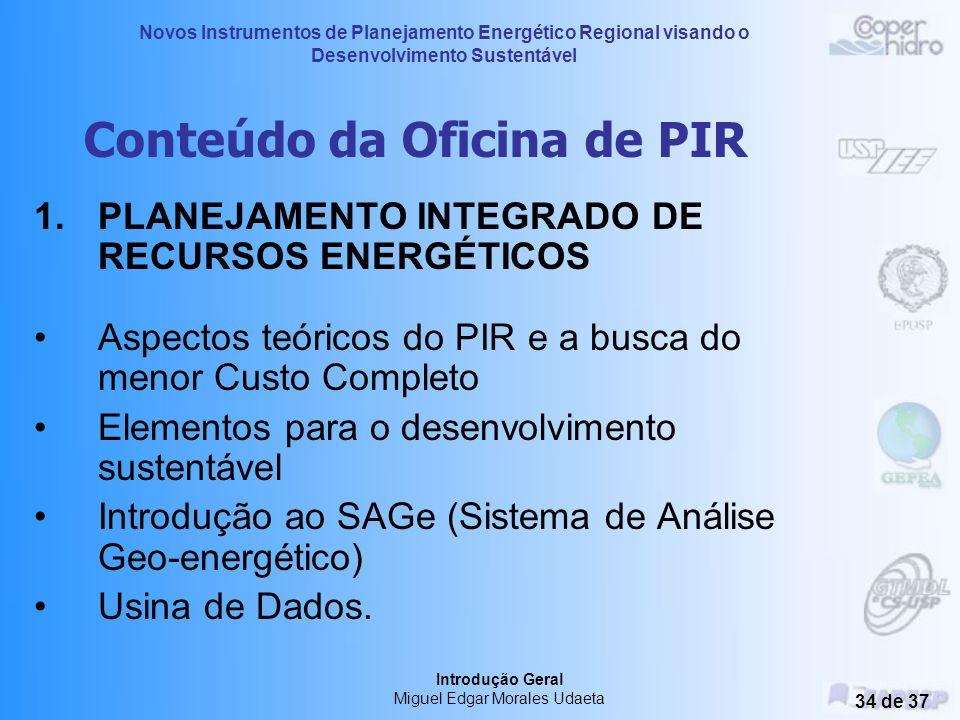 Novos Instrumentos de Planejamento Energético Regional visando o Desenvolvimento Sustentável Introdução Geral Miguel Edgar Morales Udaeta 33 de 37 CON