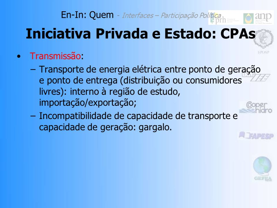 Fonte: CSPE, 2007. Iniciativa Privada e Estado: CPAs En-In: Quem - Interfaces – Participação Política