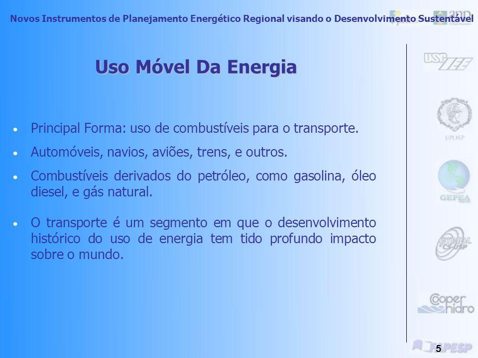 Novos Instrumentos de Planejamento Energético Regional visando o Desenvolvimento Sustentável 4 Uso Móvel Transportes Uso Estacionário Serviços Energéticos USOS DA ENERGIA Uso Direto Energia elétrica nas atividades cotidianas Uso Indireto Produção de Serviços e Bens de Consumo