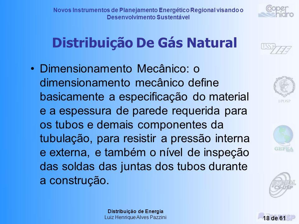 Novos Instrumentos de Planejamento Energético Regional visando o Desenvolvimento Sustentável Distribuição de Energia Luiz Henrique Alves Pazzini 17 de