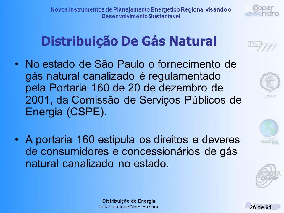 Novos Instrumentos de Planejamento Energético Regional visando o Desenvolvimento Sustentável Distribuição de Energia Luiz Henrique Alves Pazzini 25 de