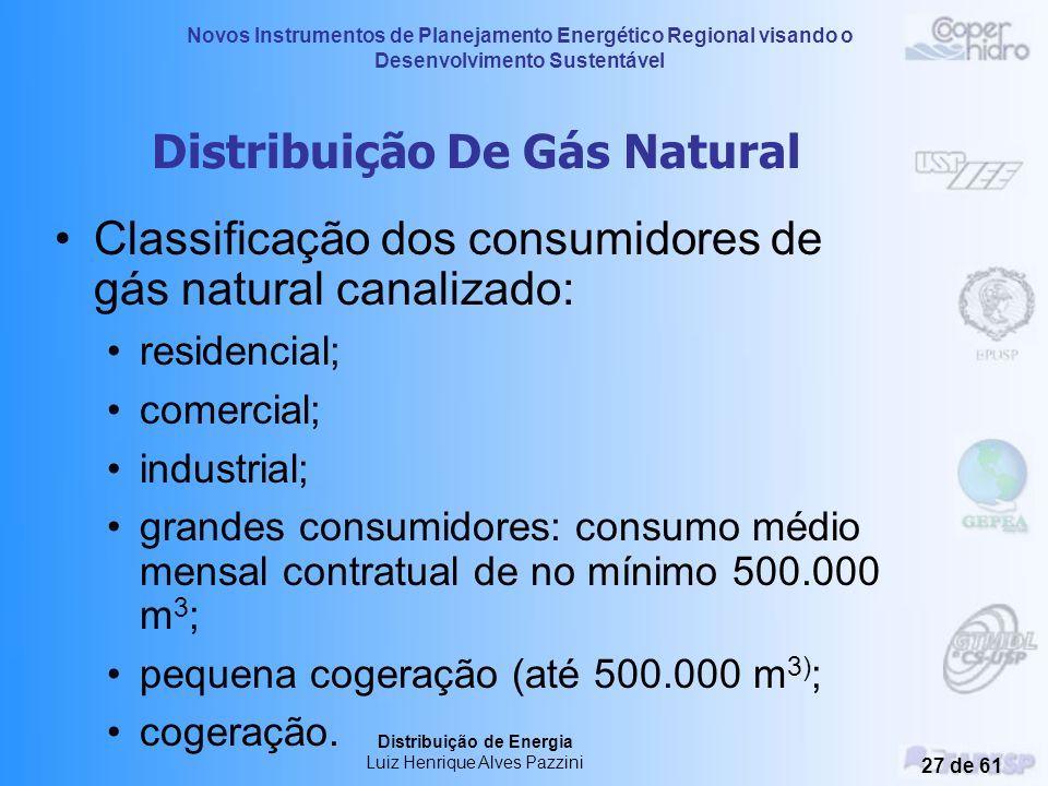 Novos Instrumentos de Planejamento Energético Regional visando o Desenvolvimento Sustentável Distribuição de Energia Luiz Henrique Alves Pazzini 26 de