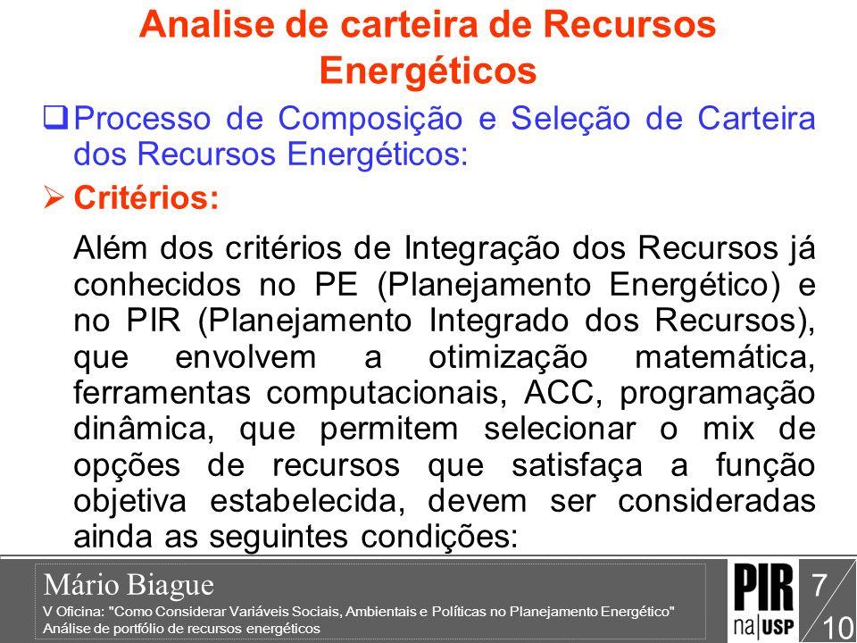 Mário Biague V Oficina: Como Considerar Variáveis Sociais, Ambientais e Políticas no Planejamento Energético Análise de portfólio de recursos energéticos 10 18 Analise de carteira de Recursos Energéticos.