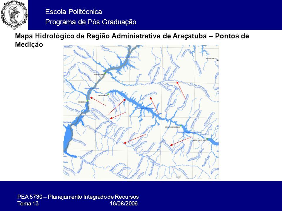 PEA 5730 – Planejamento Integrado de Recursos Tema 13 16/08/2006 Escola Politécnica Programa de Pós Graduação Mapa Hidrológico da Região Administrativa de Araçatuba – Pontos de Medição