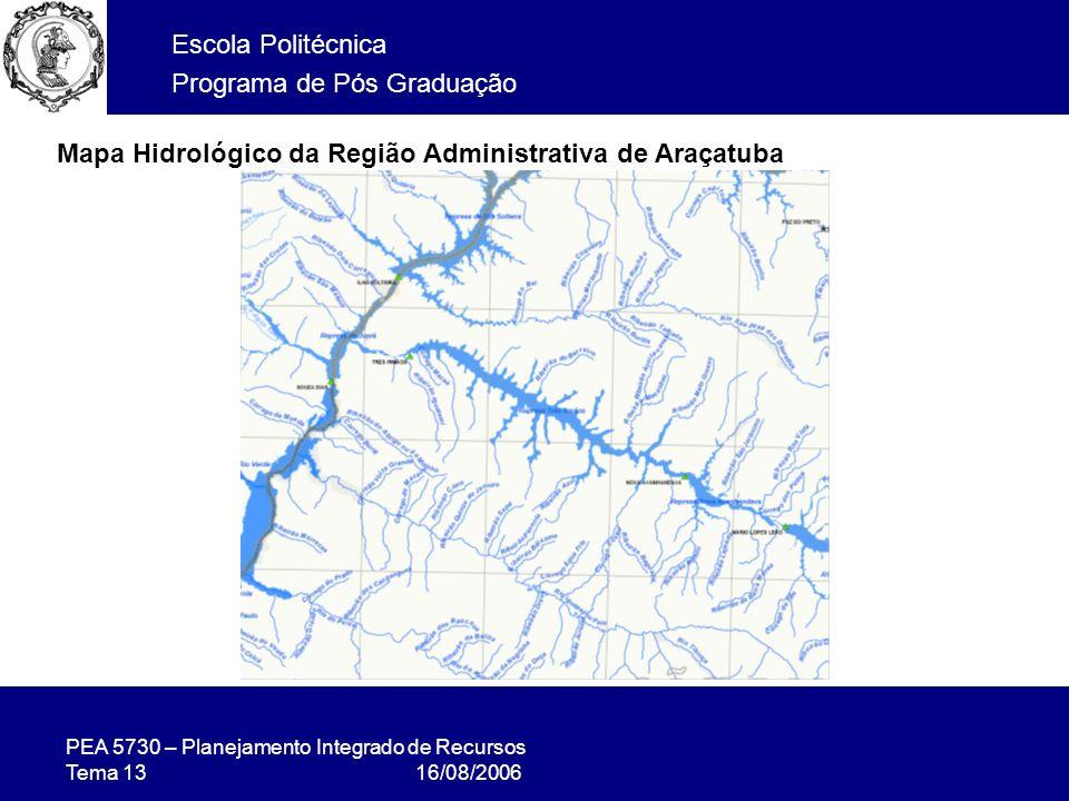 PEA 5730 – Planejamento Integrado de Recursos Tema 13 16/08/2006 Escola Politécnica Programa de Pós Graduação Mapa Hidrológico da Região Administrativa de Araçatuba